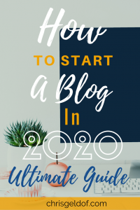 How To Start A Blog In 2020 - Ultimate Guide